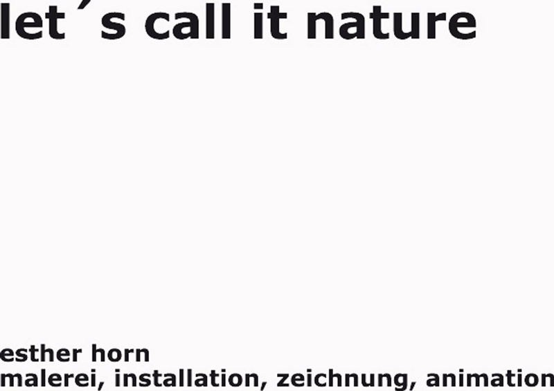 esther-horn-lets`s-call-it-nature-1.-november-bis-29.