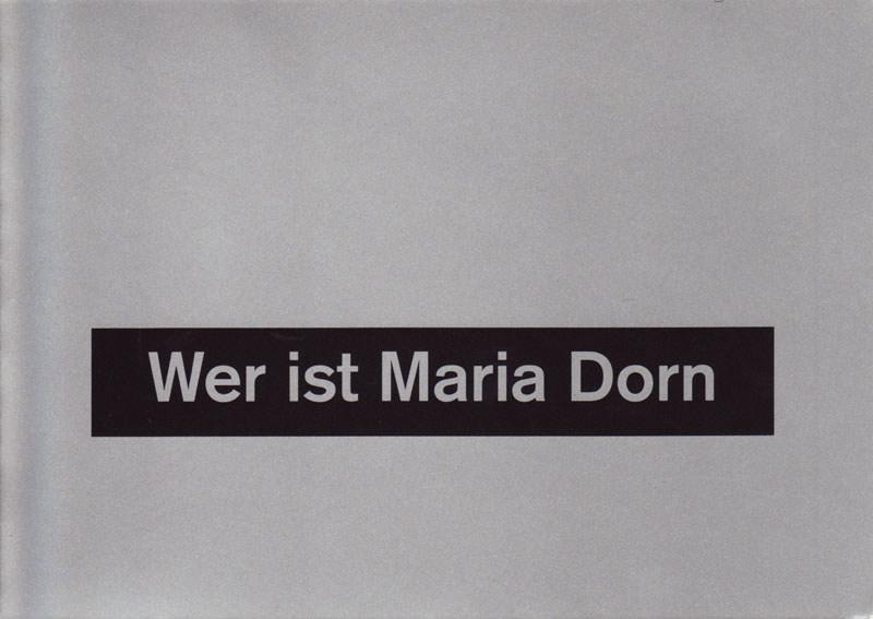 wolfgang_kessler_wer_ist_maria_dorn--eine-spurensuche_14._maerz_bis_17._april_1998